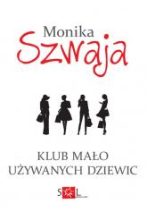 Klub Mało Używanych Dziewic - Monika Szwaja | mała okładka