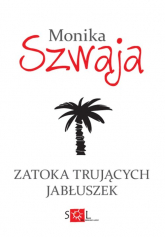 Zatoka trujących jabłuszek - Monika Szwaja | mała okładka