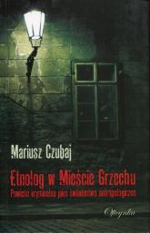 Etnolog w Mieście Grzechu - Mariusz Czubaj | mała okładka