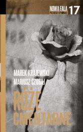 Róże cmentarne - Marek Krajewski, Mariusz Czubaj | mała okładka