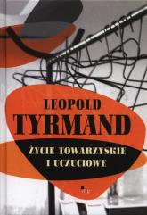 Życie towarzyskie i uczuciowe - Leopold Tyrmand | mała okładka