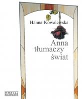 Anna tłumaczy świat - Hanna Kowalewska | mała okładka