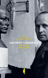 Lachert i Szanajca. Architekci awangardy - Beata Chomątowska | mała okładka