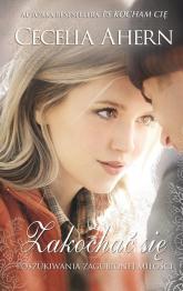 Zakochać się - Cecelia Ahern | mała okładka