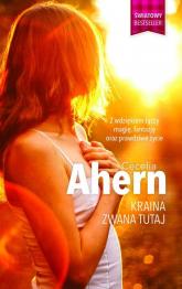 Kraina zwana Tutaj - Cecelia Ahern | mała okładka