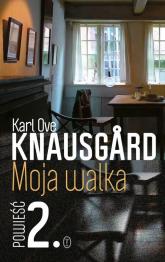 Moja walka. Księga 2 - Karl Ove Knausgard | mała okładka