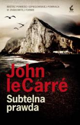 Subtelna prawda - John Le Carre | mała okładka