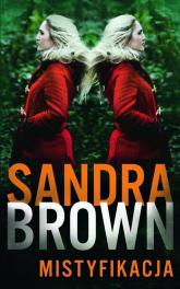 Mistyfikacja - Sandra Brown | mała okładka
