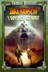 Jake Ransom i Wyjący Sfinks - James Rollins | mała okładka