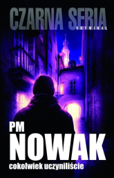 Cokolwiek uczyniliście - PM Nowak   mała okładka