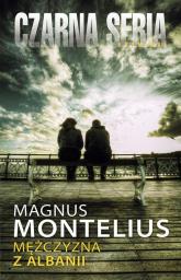 Mężczyzna z Albanii - Magnus Montelius   mała okładka