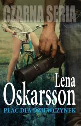 Plac dla dziewczynek - Lena Oskarsson | mała okładka
