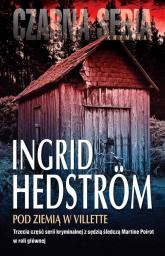 Pod ziemią w Villette - Ingrid Hedström | mała okładka