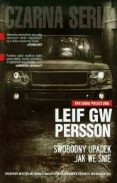 Swobodny upadek jak we śnie. Trylogia policyjna - Persson Leif G. W. | mała okładka