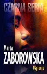 Uśpienie - Marta Zaborowska | mała okładka