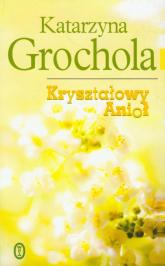 Kryształowy Anioł - Katarzyna Grochola | mała okładka