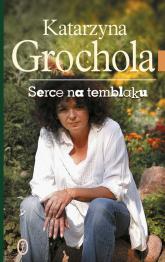 Serce na temblaku - Katarzyna Grochola | mała okładka