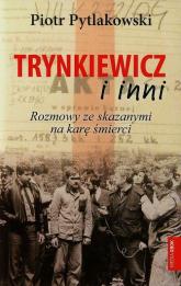 Trynkiewicz i inni. Rozmowy ze skazanymi na karę śmierci - Piotr Pytlakowski | mała okładka