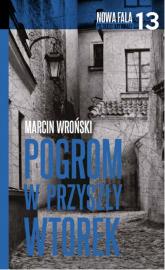 Pogrom w przyszły wtorek - Marcin Wroński | mała okładka