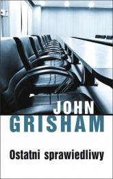 Ostatni sprawiedliwy - John Grisham | mała okładka