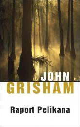 Raport Pelikana - John Grisham | mała okładka