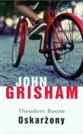 Theodore Boone Oskarżony - John Grisham | mała okładka
