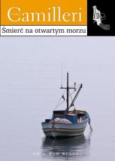 Śmierć na otwartym morzu - Andrea Camilleri | mała okładka