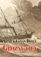 Groźny cień - Conan Doyle Arthur | mała okładka