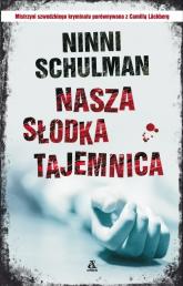Nasza słodka tajemnica - Ninni Schulman | mała okładka