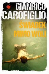 Świadek mimo woli - Gianrico Carofiglio | mała okładka