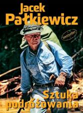 Sztuka podróżowania - Jacek Pałkiewicz | mała okładka