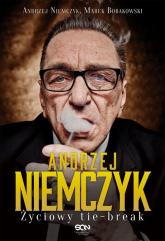 Andrzej Niemczyk. Życiowy tie-break - Niemczyk Andrzej, Bobakowski Marek | mała okładka