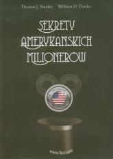 Sekrety amerykańskich milionerów - Stanley Thomas J., Danko William D. | mała okładka