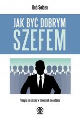 Jak być dobrym szefem - Bob Selden | mała okładka