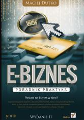 E-biznes. Poradnik praktyka - Maciej Dutko | mała okładka