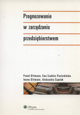 Prognozowanie w zarządzaniu przedsiębiorstwem - Dittmann Paweł, Dittmann Iwona, Szabela-Pasie | mała okładka