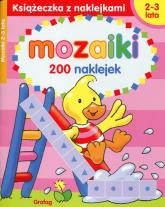 Książeczka z naklejkami. Mozaiki 2-3 lata - praca zbiorowa | mała okładka