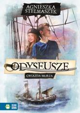 Odyseusze. Tom 1. Gwiazda Morza - Agnieszka Stelmaszyk | mała okładka