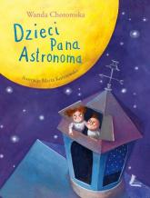 Dzieci Pana Astronoma - Wanda Chotomska | mała okładka