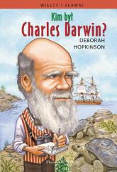 Kim był Charles Darwin? - Deborah Hopkinson | mała okładka