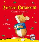 Tupcio Chrupcio Kapryśna myszka - Eliza Piotrowska | mała okładka