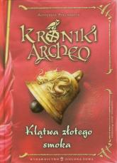 Kroniki Archeo. Klątwa złotego smoka - Agnieszka Stelmaszyk | mała okładka