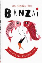 Banzai. Japonia dla dociekliwych - Zofia Fabjanowska-Micyk | mała okładka