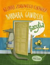 Klinika Zdrowego Chomika Bazylia - Barbara Gawryluk | mała okładka
