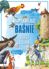 Najpiękniejsze baśnie Braci Grimm - praca zbiorowa | mała okładka