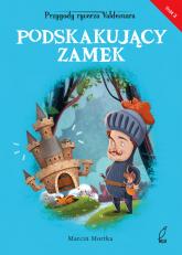 Podskakujący zamek - Marcin Mortka | mała okładka