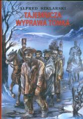 Tajemnicza wyprawa Tomka - Alfred Szklarski | mała okładka