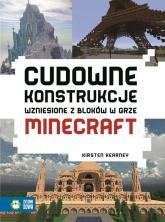 Cudowne konstrukcje wzniesione z bloków w grze Minecraft - Kearney Kirsten | mała okładka
