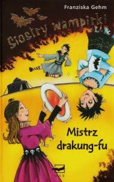 Siostry wampirki. Mistrz drakung-fu - Franziska Gehm | mała okładka