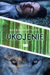 Drżenie. Tom 3. Ukojenie - Maggie Stiefvater | mała okładka